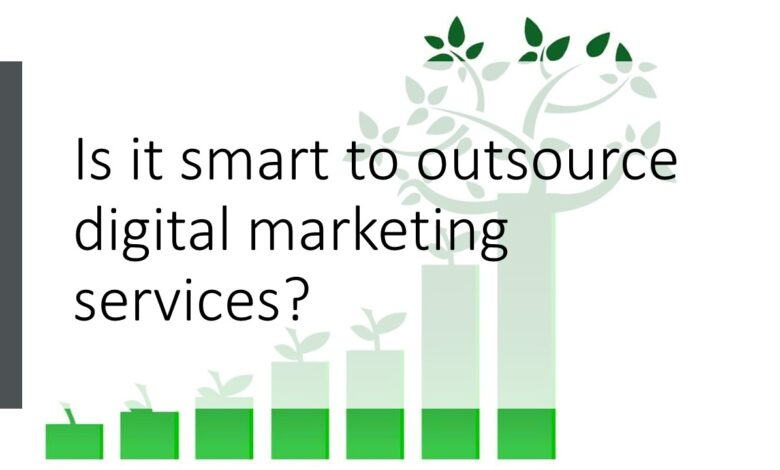 Is it smart to outsource digital marketing services