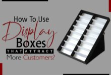 Photo of How to Use Display Boxes that Attract More Customers?